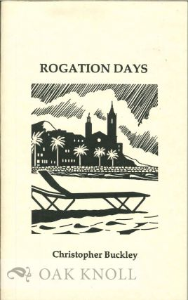ROGATION DAYS. Christopher Buckley