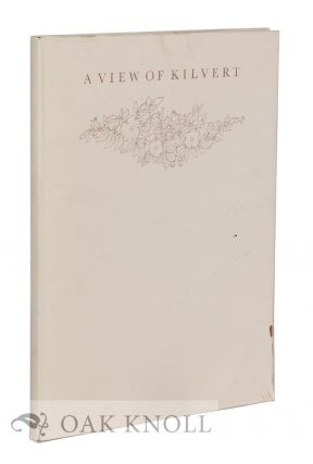 A VIEW OF KILVERT. PASSAGES FROM THE DIARY OF REVEREND FRANCIS KILVERT. SELECTED AND ILLUSTRATED...