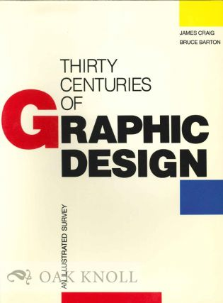 THIRTY CENTURIES OF GRAPHIC DESIGN. James Craig, Bruce Barton
