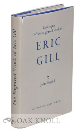 THE ENGRAVED WORK OF ERIC GILL. John Physick