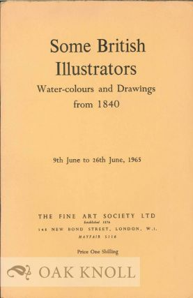 SOME BRITISH ILLUSTRATORS: WATER-COLOURS AND DRAWINGS FROM 1840