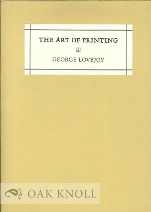 THE ART OF PRINTING. George Lovejoy