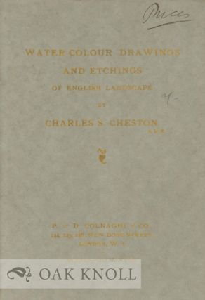 WATER-COLOUR DRAWINGS AND ETCHINGS OF ENGLISH LANDSCAPE BY CHARLES S. CHESTON