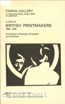 A LOOK AT BRITISH PRINTMAKERS 1860-1940