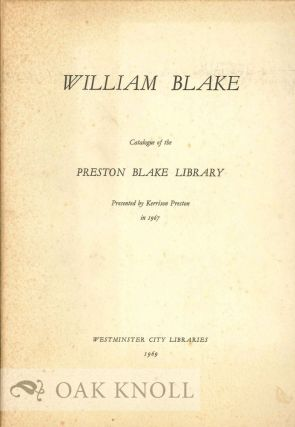 WILLIAM BLAKE: CATALOGUE OF THE PRESTON BLAKE LIBRARY. Kerrison Preston