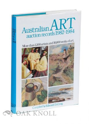 AUSTRAILIAN ART AUCTION RECORDS 1982-1984. Edward D. Craig, compiler.