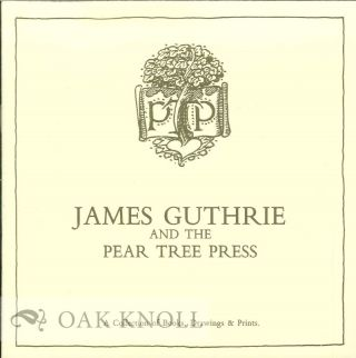 JAMES GUTHRIE AND THE PEAR TREE PRESS