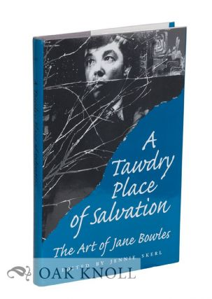 A TAWDRY PLACE OF SALVATION: THE ART OF JAMES BOWLES. Jennie Skerl