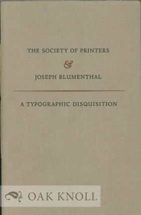NOTES PREPARED FOR AN INFORMAL DISCUSSION BETWEEN JOSPEH BLUMENTHAL AND THE SOCIETY OF PRINTERS