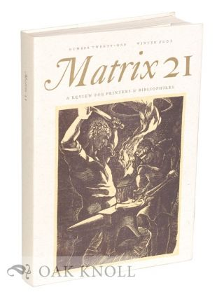 MATRIX 21, WINTER 2001, A REVIEW FOR PRINTERS AND BIBLIOPHILES
