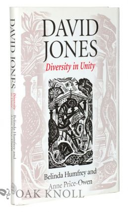 DAVID JONES: DIVERSITY IN UNITY. Belinda Humfrey, Anne Price-Owen