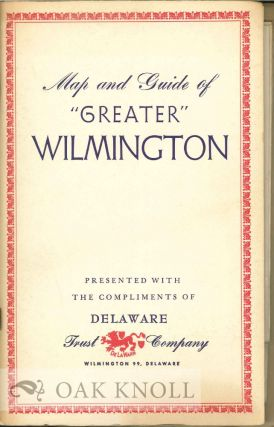 "MAP AND GUIDE OF ""GREATER"" WILMINGTON"