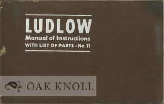 LUDLOW MANUAL OF INSTRUCTIONS WITH LIST OF PARTS. Ludlow