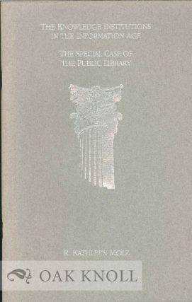 THE KNOWLEDGE INSTITUTIONS IN THE INFORMATION AGE, THE SPECIAL CASE OF THE PUBLIC LIBRARY. R....