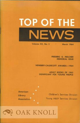 TOP OF THE NEWS, FREDERIC G. MELCHER MEMORIAL ISSUE