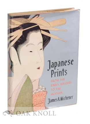 JAPANESE PRINTS FROM THE EARLY MASTERS TO THE MODERN