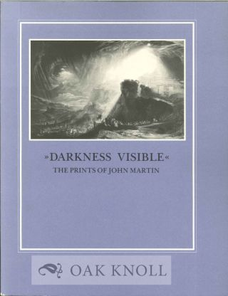 """ DARKNESS VISIBLE"" THE PRINTS OF JOHN MARTIN. J. Dustin Wees"