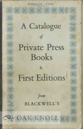 CATALOGUE OF PRIVATE PRESS BOOKS & FIRST EDITIONS FROM BLACKWELL'S