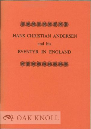 HANS CHRISTIAN ANDERSEN AND HIS EVENTYR IN ENGLAND. Brian Alderson