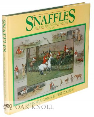 SNAFFLES: THE LIFE AND WORK OF CHARLIE JOHNSON PAYNE 1884-1907. John Welcome, Rupert Collins
