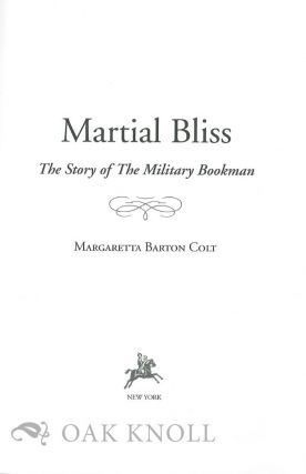 MARTIAL BLISS: THE STORY OF THE MILITARY BOOKMAN.