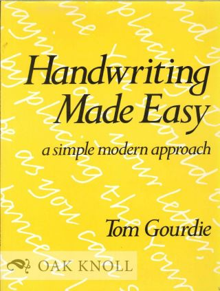 HANDWRITING MADE EASY: A SIMPLE MODERN APPROACH. Tom Gourdie.