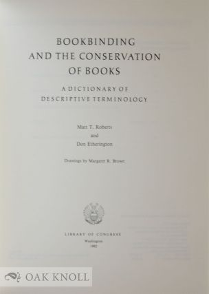 BOOKBINDING AND THE CONSERVATION OF BOOKS, A DICTIONARY OF DESCRIPTIVE TERMINOLOGY.