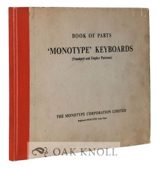 "BOOK OF PARTS, ""MONOTYPE"" KEYBOARDS (STANDARD AND DUPLEX PATTERNS) COMPRISING ILLUSTRATIONS OF..."