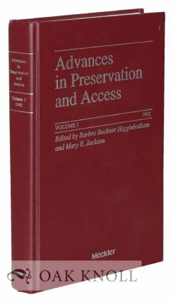 ADVANCES IN PRESERVATION AND ACCESS. Barbra Buckner Higginbotham, Mary E. Jackson