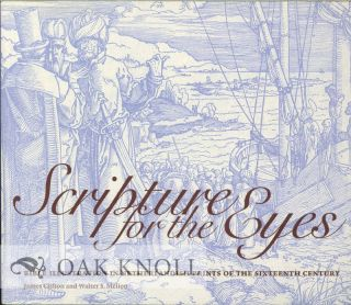 SCRIPTURE FOR THE EYES: BIBLE ILLUSTRATION IN NETHERLANDISH PRINTS OF THE SIXTEENTH CENTURY....
