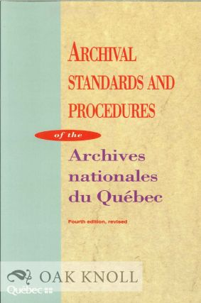 ARCHIVAL STANDARDS AND PROCEDURES OF THE ARCHIVES NATIONALES DU QUÉBEC