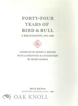 PROSPECTUS FOR FORTY-FOUR YEARS OF BIRD & BULL: A BIBLIOGRAPHY 1958-2002.