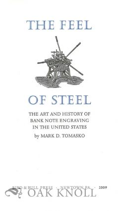 PROSPECTUS FOR THE FEEL OF STEEL: THE ART AND HISTORY OF BANK NOTE ENGRAVING IN THE UNITED STATES