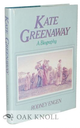 KATE GREENAWAY, A BIOGRAPHY. Rodney Engen.