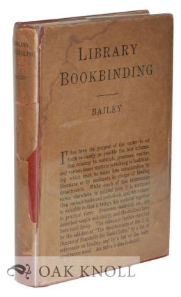 LIBRARY BOOKBINDING. Arthur L. Bailey