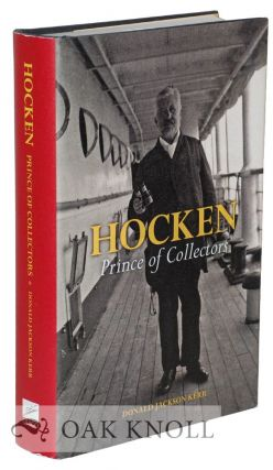 HOCKEN: PRINCE OF COLLECTORS. Donald Jackson Kerr