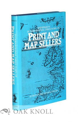 SHEPPARD'S INTERNATIONAL DIRECTORY OF PRINT AND MAP SELLERS