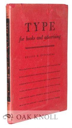 TYPE FOR BOOKS AND ADVERTISING. Eugene M. Ettenberg