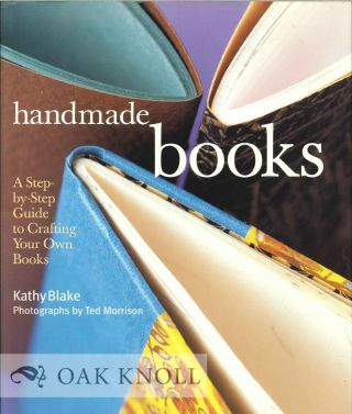 Handmade Books A Step By Step Guide To Crafting Your Own Books