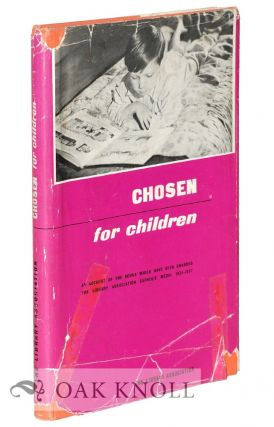 CHOSEN FOR CHILDREN: AN ACCOUNT OF THE BOOKS WHICH HAVE BEEN AWARDED THE LIBRARY ASSOCIATION CARNEGIE MEDAL 1936-1957.