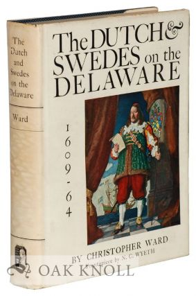 THE DUTCH & SWEDES ON THE DELAWARE 1609-64. Christopher L. Ward.