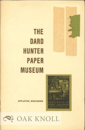 THE DARD HUNTER PAPER MUSEUM.