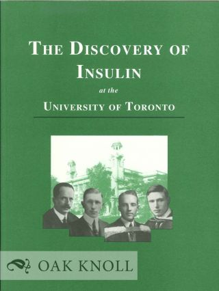 THE DISCOVERY OF INSULIN AT THE UNIVERSITY OF TORONTO.