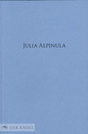 JULIA ALPINULA, PSEUDO-HEROINE OF HELVETIA: HOW A FORGED RENAISSANCE EPITAPH FOSTERED A NATIONAL...