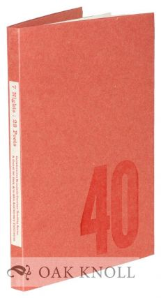 7 NIGHTS, 28 POETS: A CENTER FOR THE BOOK ARTS 40TH CENTURY ANNIVERSARY PUBLICATION.