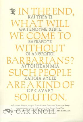 IN THE END, WHAT WILL WE COME TO WITHOUT BARBARIANS. C. P. Cavafy
