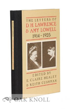 THE LETTERS OF D.H. LAWRENCE & AMY LOWELL 1914-1925. E. Claire Healey, Keith Cushman
