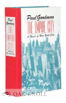 THE EMPIRE CITY: A NOVEL OF NEW YORK CITY. Paul Goodman