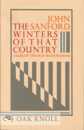 THE WINTERS OF THAT COUNTRY: TALES OF THE MAN MADE SEASONS. John Sanford