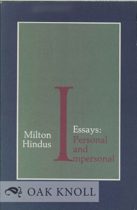 ESSAYS: PERSONAL AND IMPERSONAL. Milton Hindus